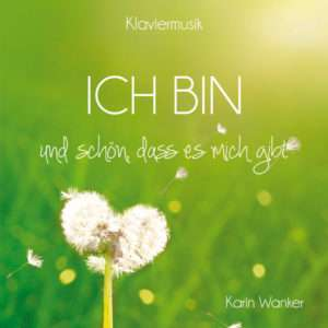 ICH BIN und schön, dass es mich gibt CD Karin Wanker Cover Vorderseite